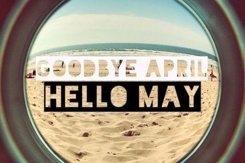 168809-Goodbye-April-Hello-May